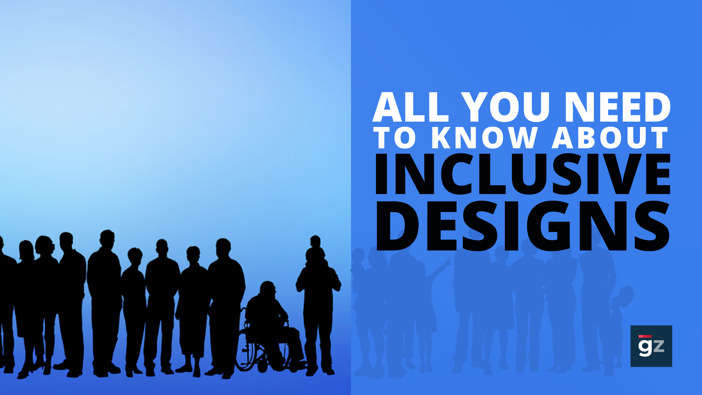 All You Need To Know About Inclusive Designs – The What, Why, and ...