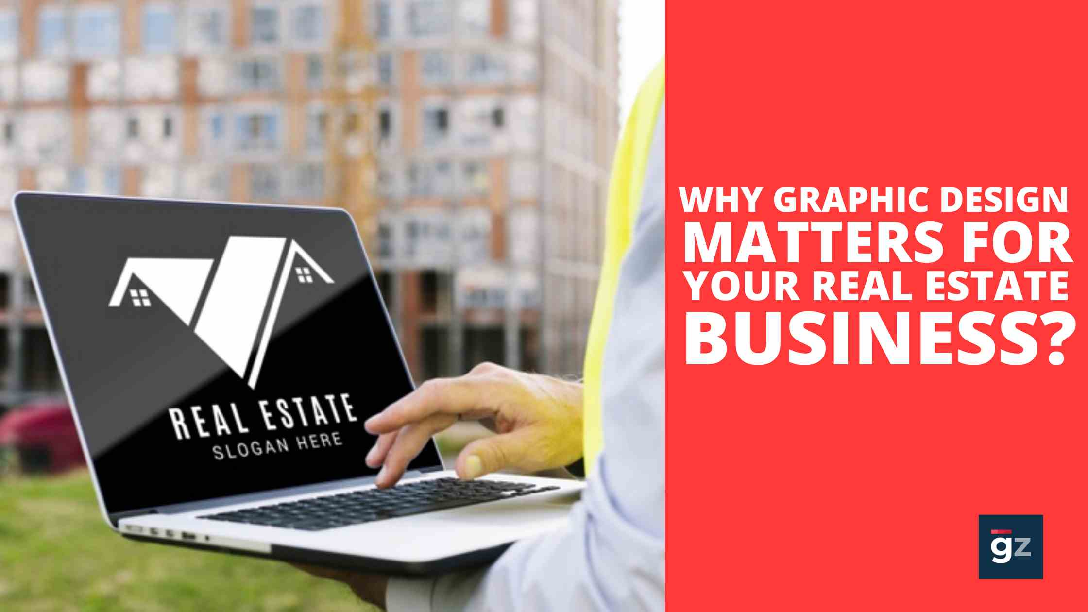 Why Graphic Design Matters for Your Real Estate Business?