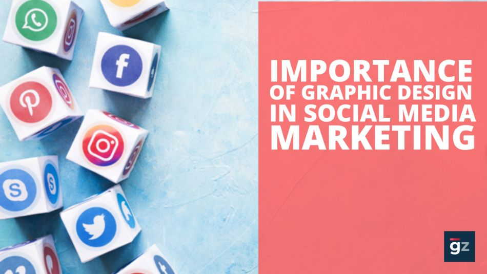 Importance Of Graphic Design In Social Media Marketing