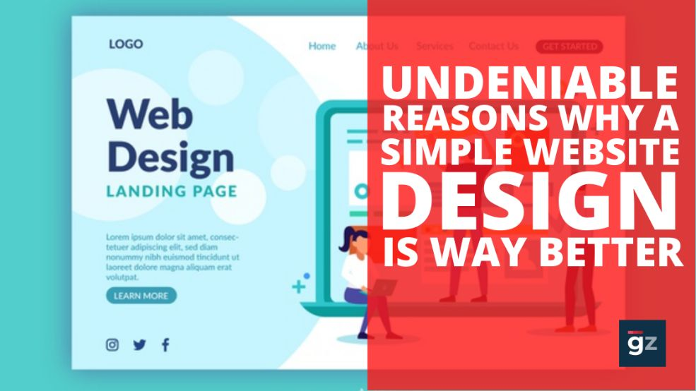 6 Undeniable Reasons Why a Simple Website Design is Way Better