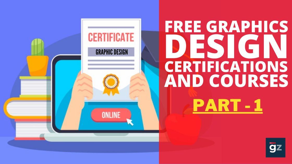 Free Graphics Design Certifications and Courses To Boost Your Career...