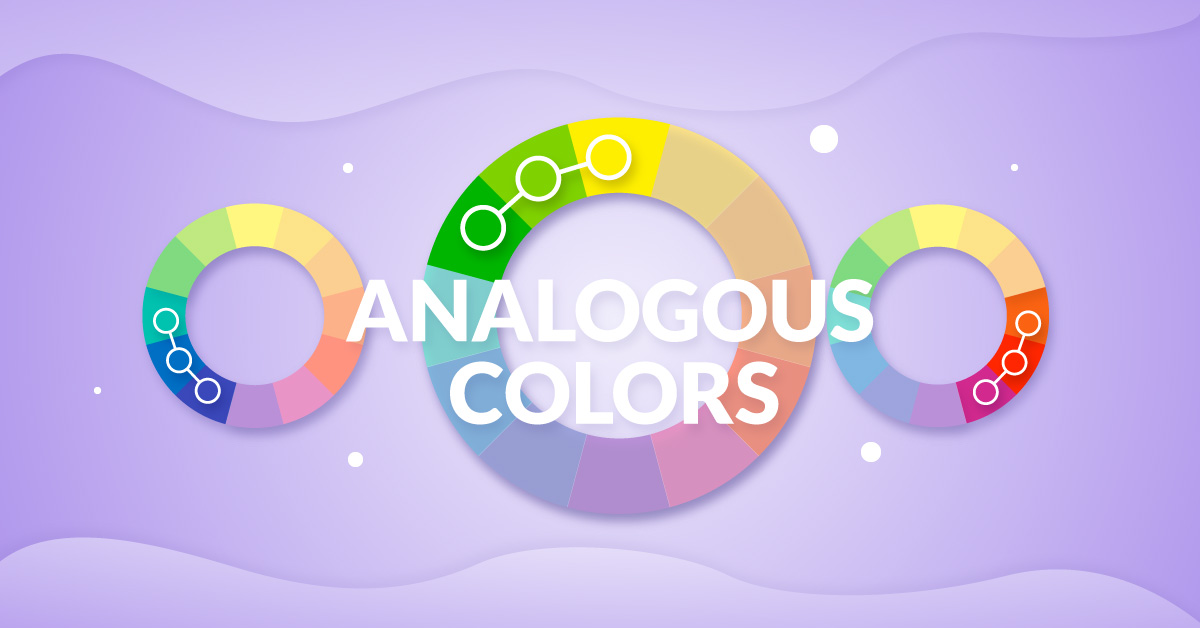The What, How, and Why of Analogous Colors –All You Need to Know