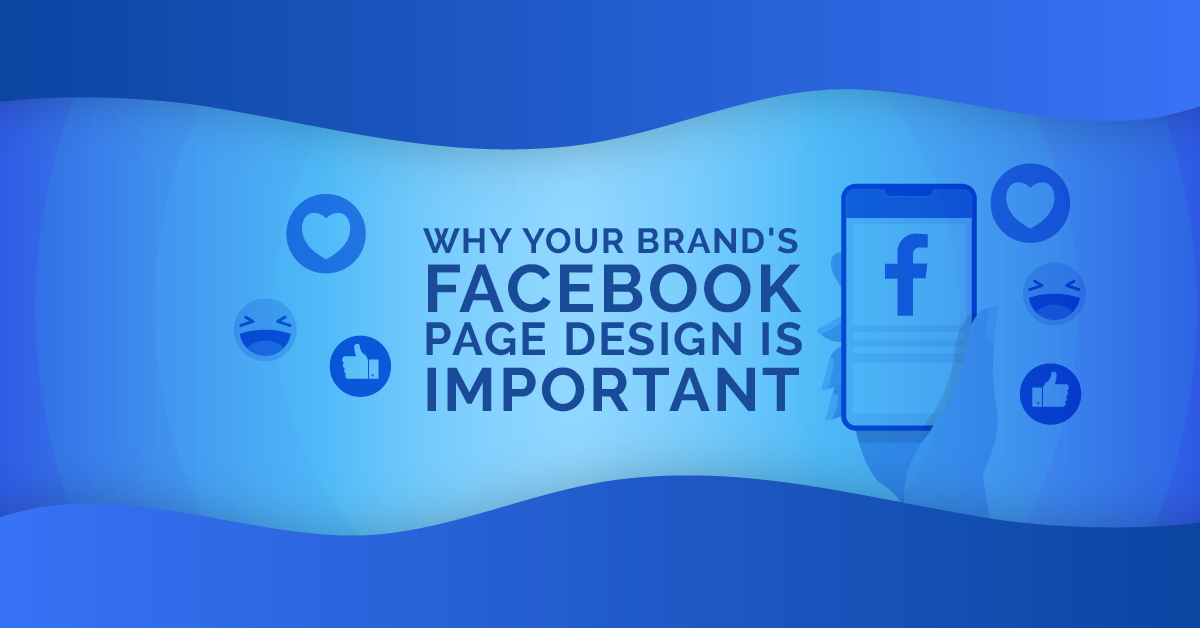 Why Your Brand's Facebook Page Design Is Important