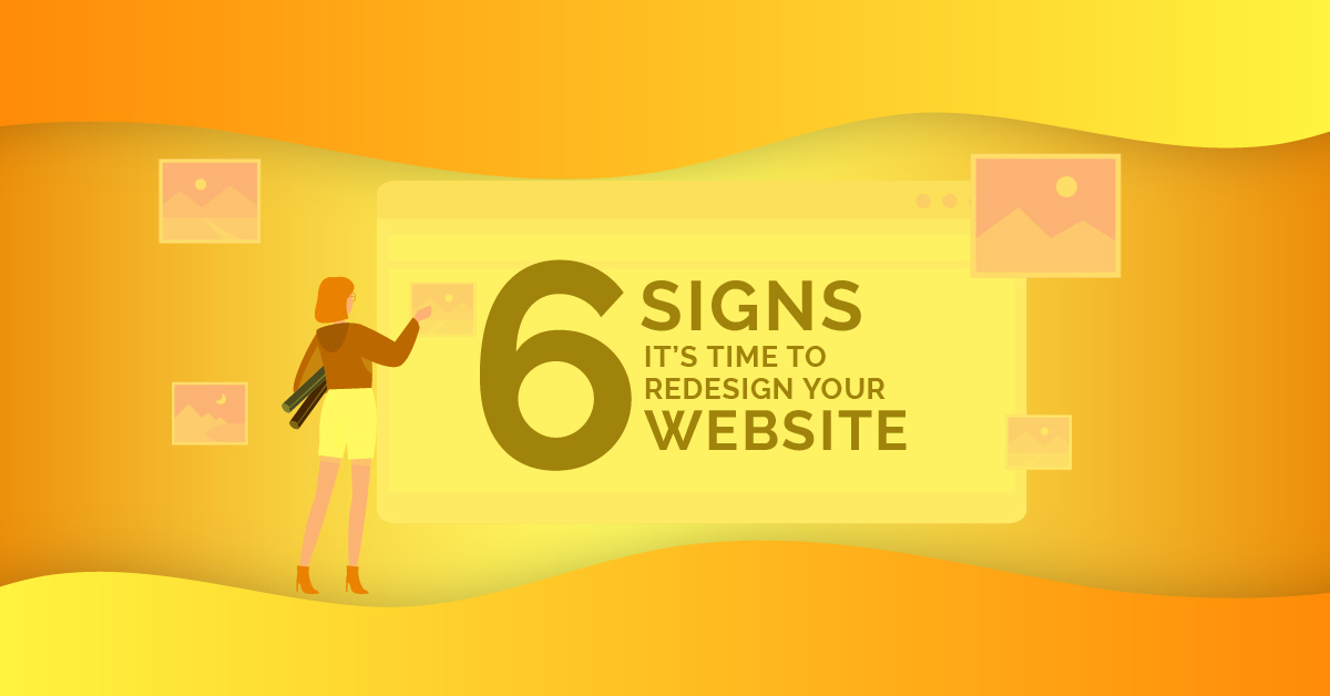 6 Signs it's Time to Redesign Your Website – Design Guide