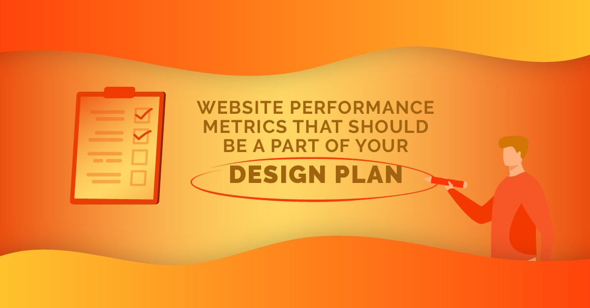 Website Performance Metrics That Should Be A Part Of Your Design Pla...