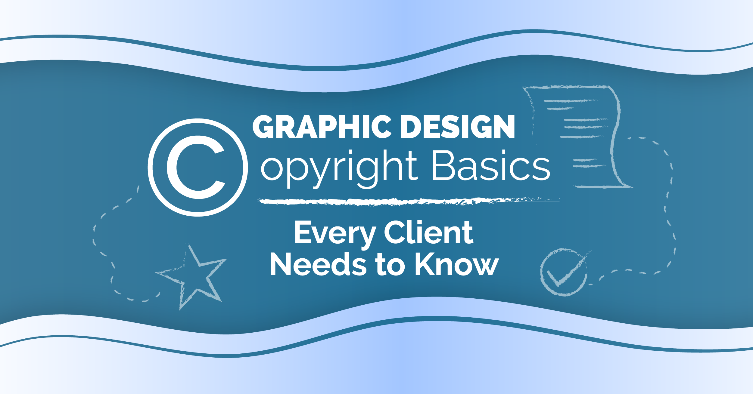 Graphic Design Copyright Basics Every Client Needs To Know