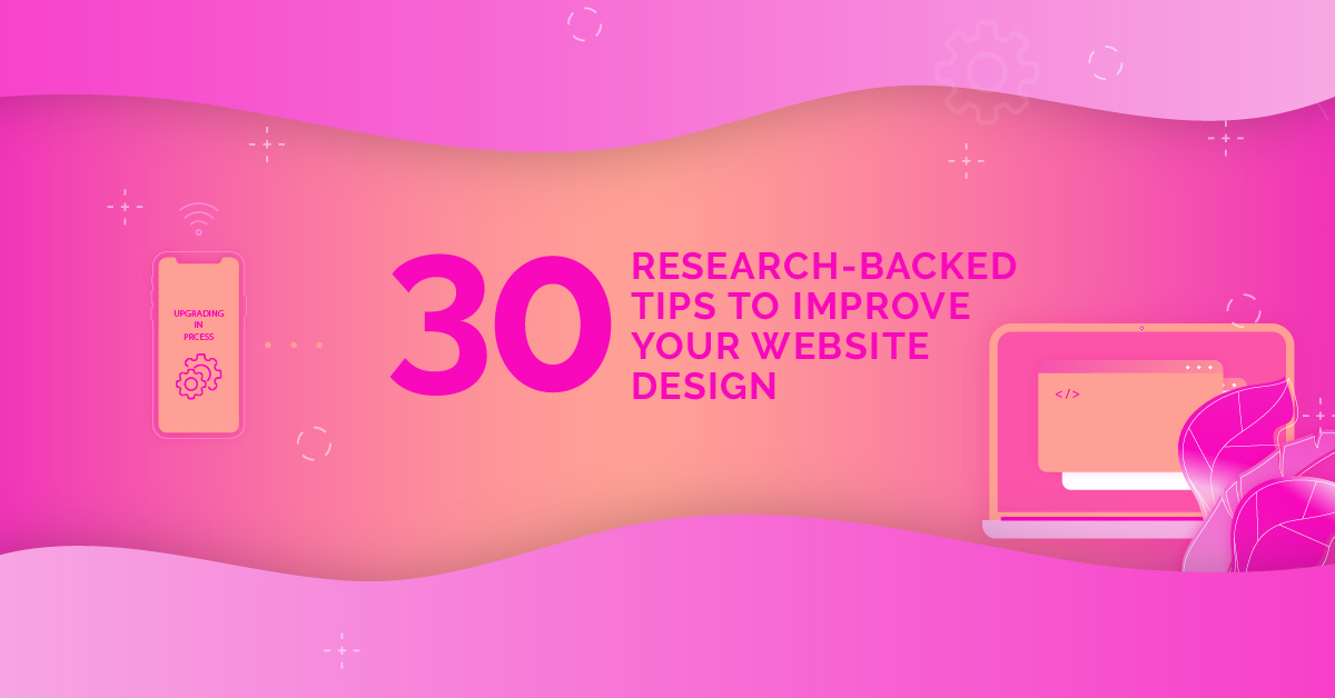 30 Research-Backed Tips to Improve Your Website Design