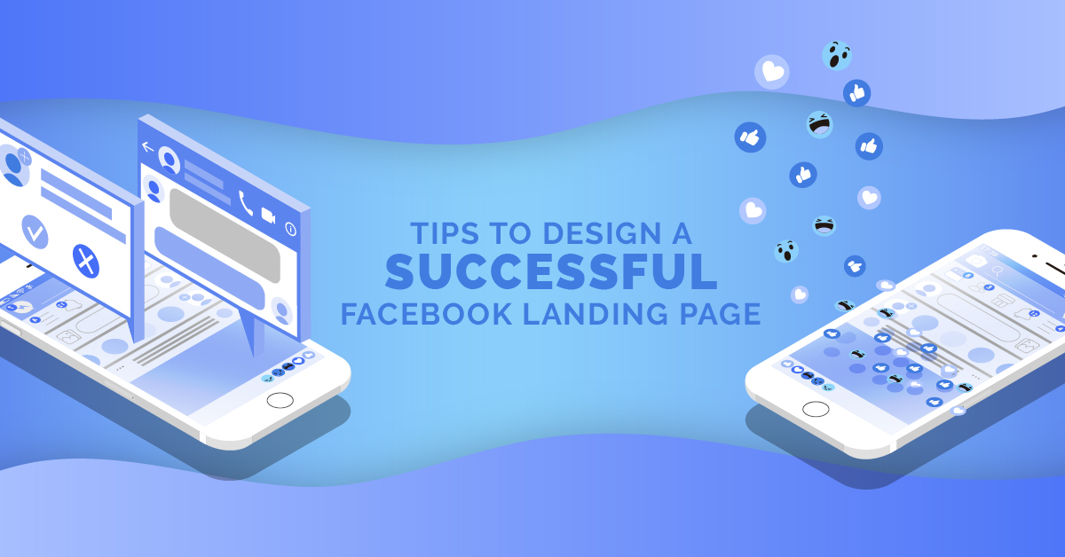 Tips To Design A Successful Facebook Landing Page