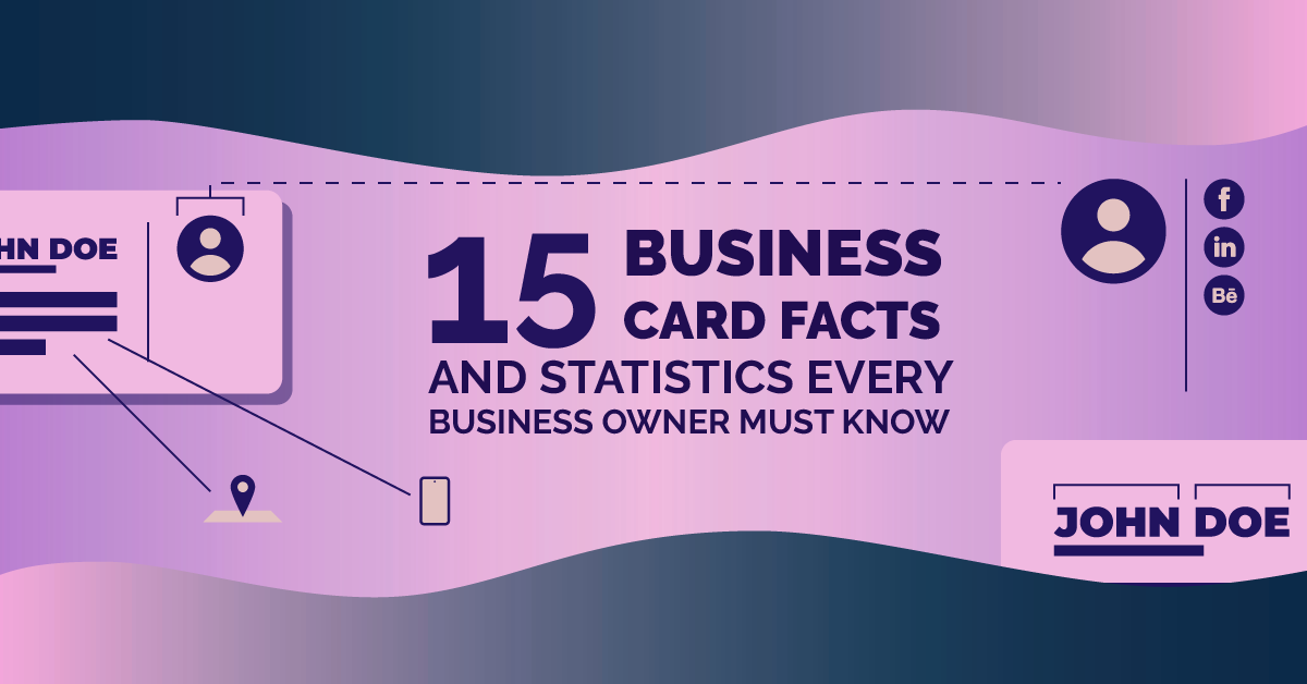 15 Business Card Facts and Statistics Every Business Owner Must Know...