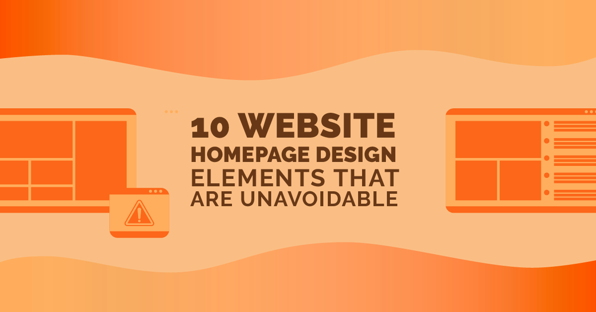 10 Website Homepage Design Elements That Are Unavoidable