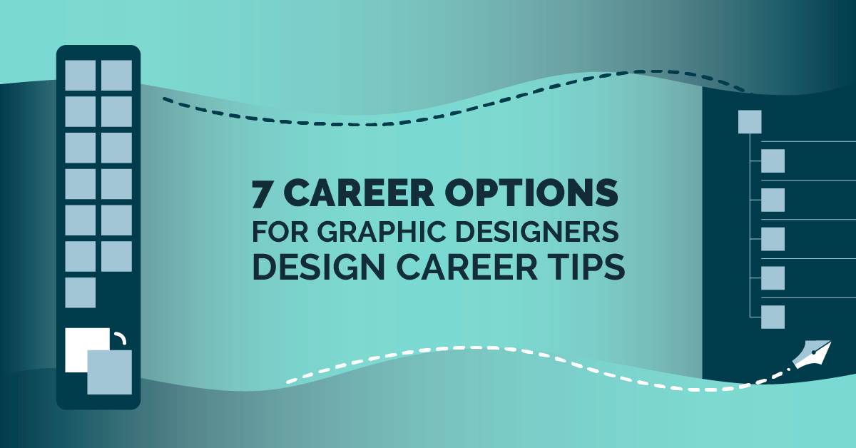 7 Career Options for Graphic Designers – Design Career Tips