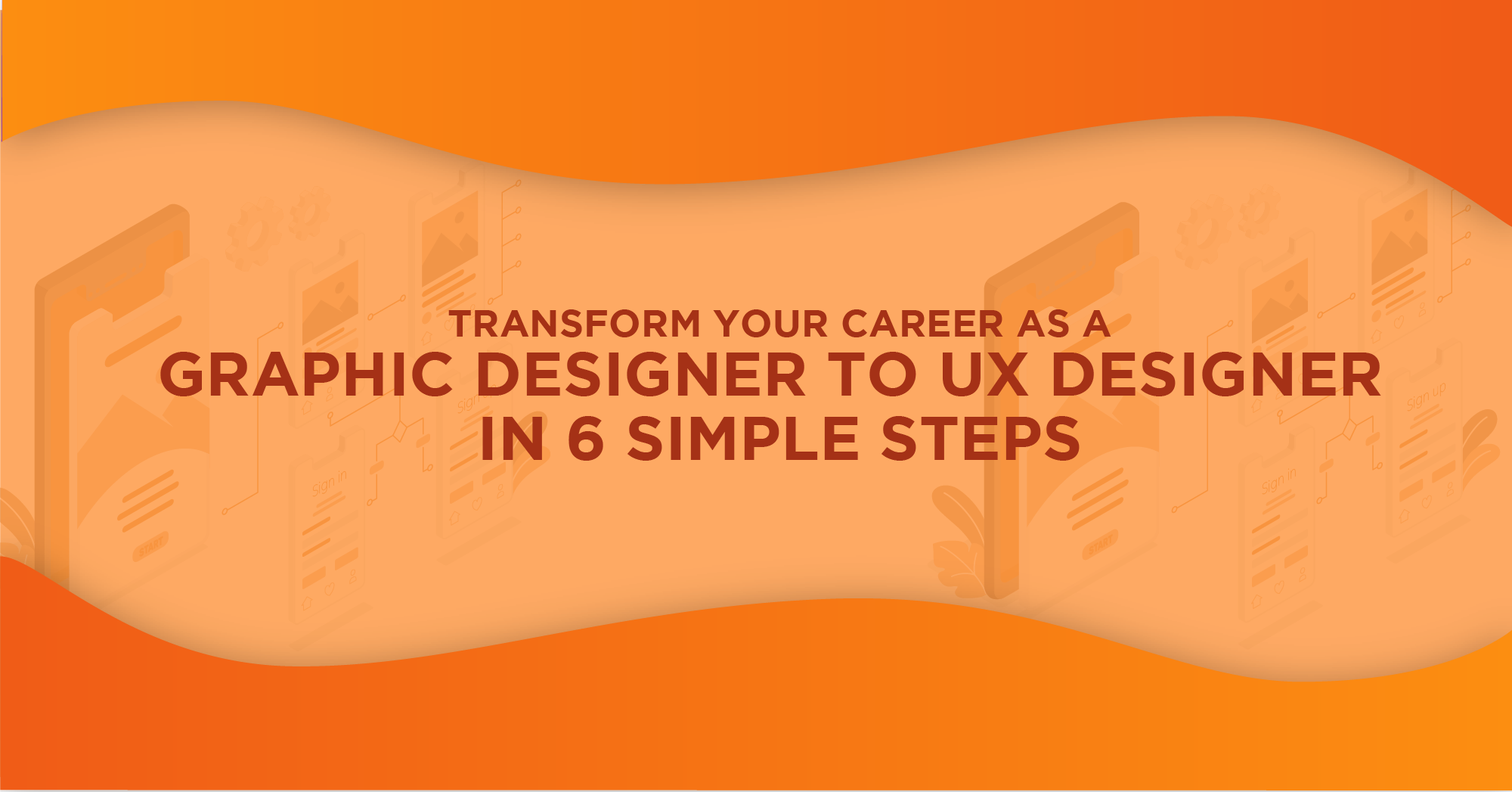Transform Your Career as a Graphic Designer to UX Designer in 6 Simp...