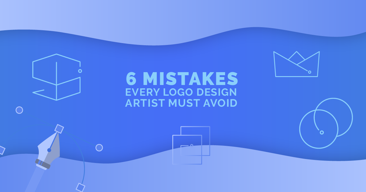 6 Mistakes Every Logo Design Artist Must Avoid
