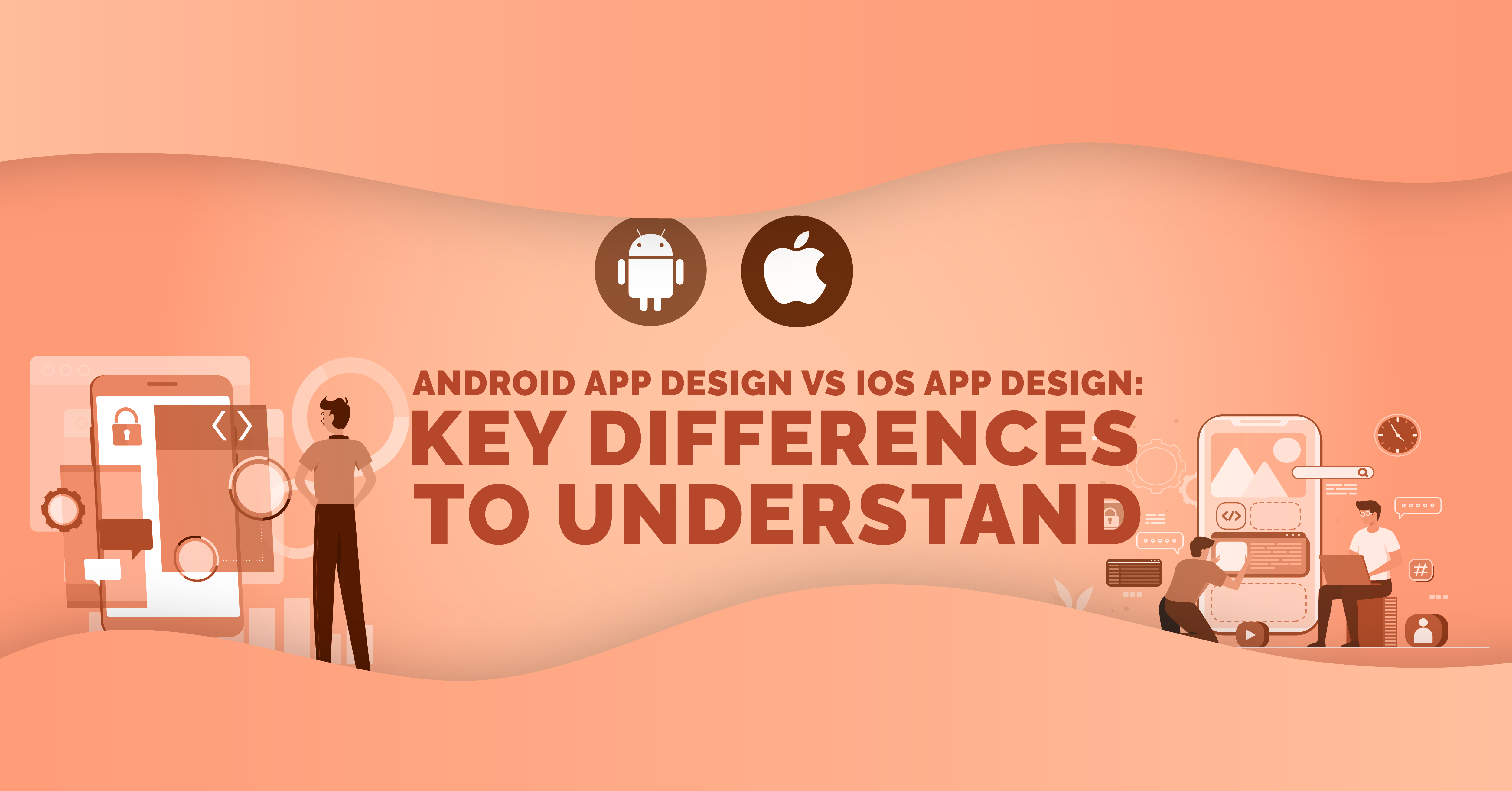 Android App Design Vs iOS App Design – Key Differences To Understa...