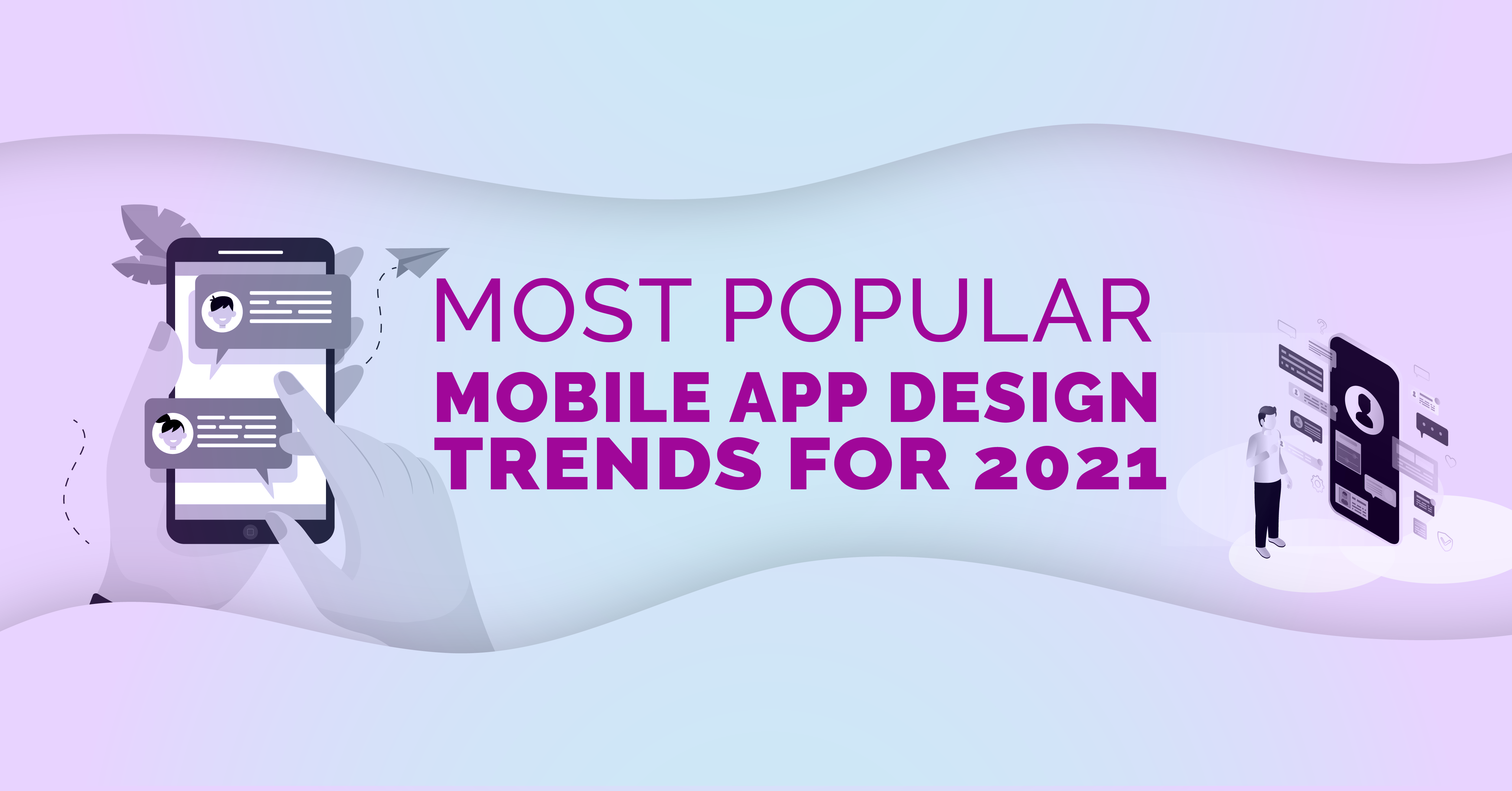 Most Popular Mobile App Design Trends for 2021