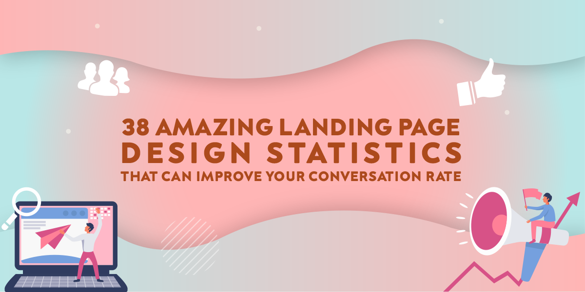 38 Amazing Landing Page Design Statistics That Can Improve Your Conv...