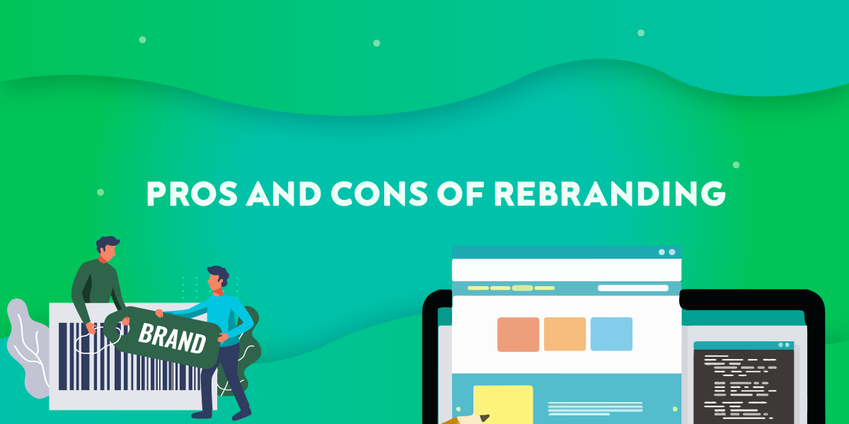 Pros and Cons of Rebranding – Does Your Business Needs It?