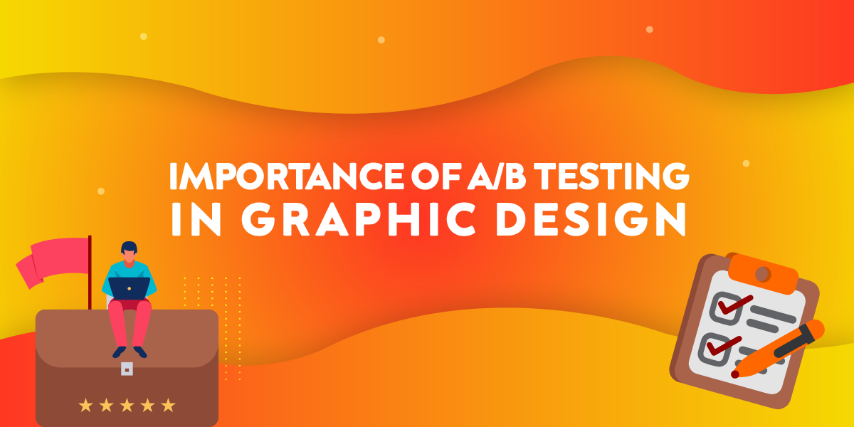 Importance Of A/B Testing In Graphic Design