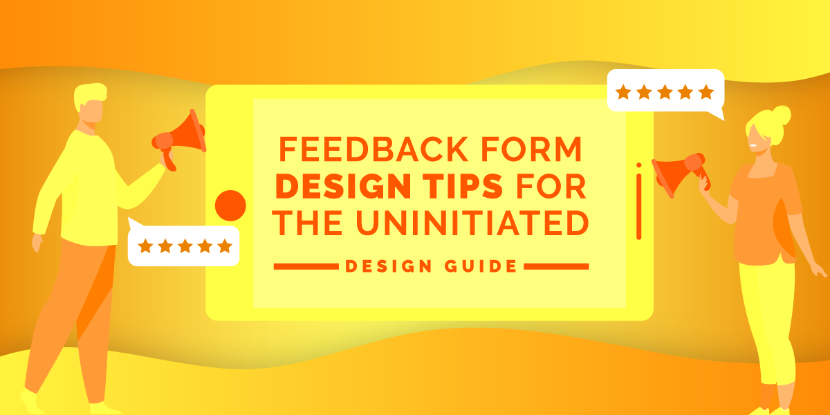 Feedback Form Design Tips For the Uninitiated - Design Guide