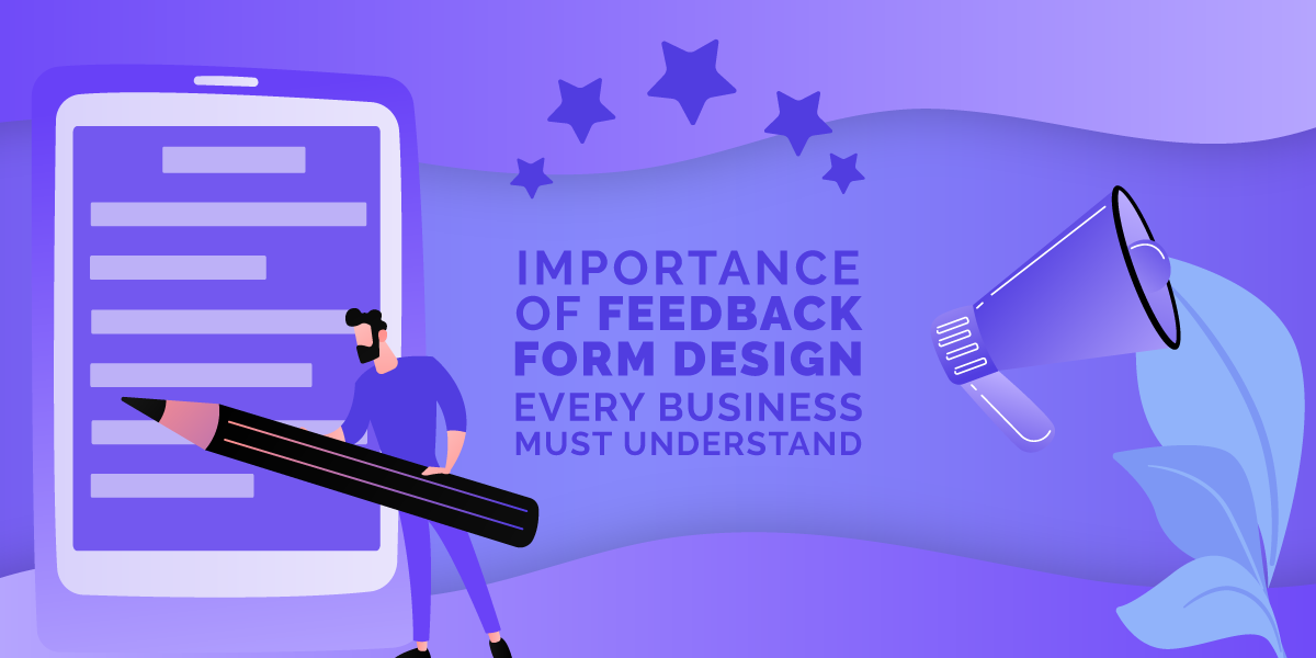 Importance Of Feedback Form Design Every Business Must Understand