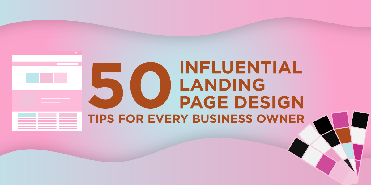 50 Influential Landing Page Design Tips for Every Business Owner