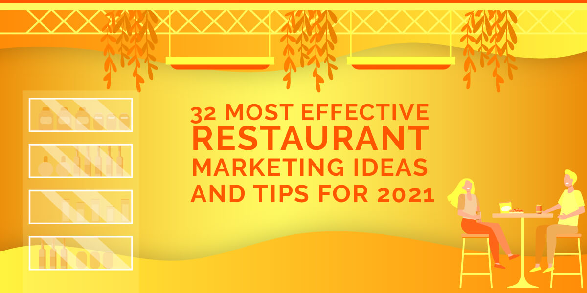 32 Most Effective Restaurant Marketing Ideas and Tips for 2021