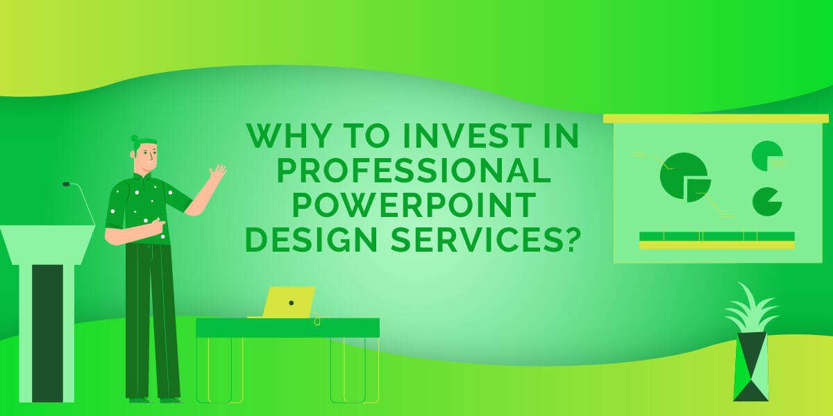 Why Invest in Professional PowerPoint Design Services?
