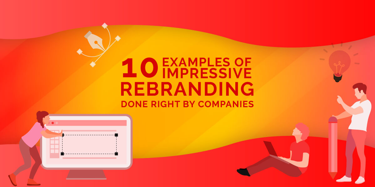 10 Examples of Impressive Rebranding Done Right by Companies
