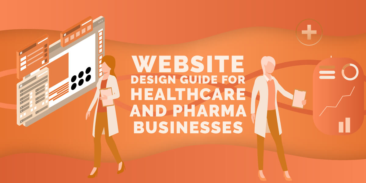 Website Design Guide for Healthcare and Pharma Businesses