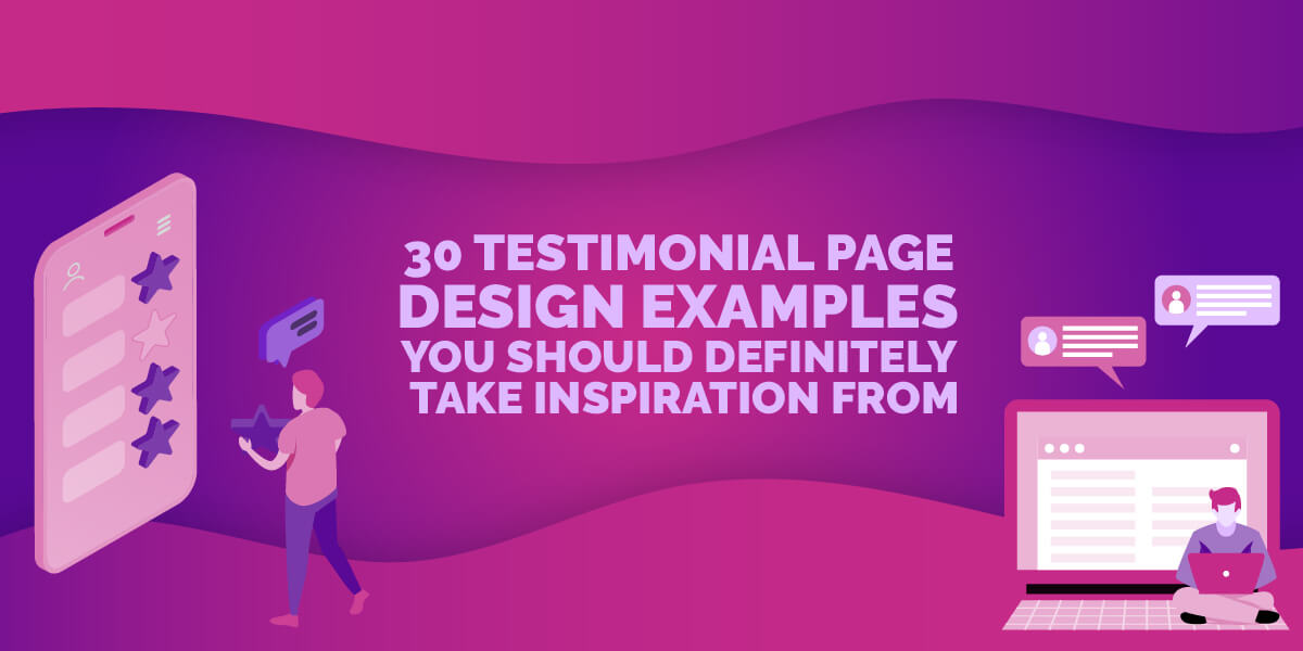 30 Testimonial Page Design Examples You Should Definitely Take Inspi...