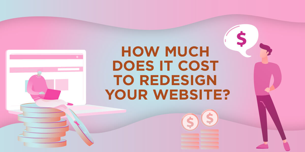 How Much Does It Cost To Redesign Your Website?