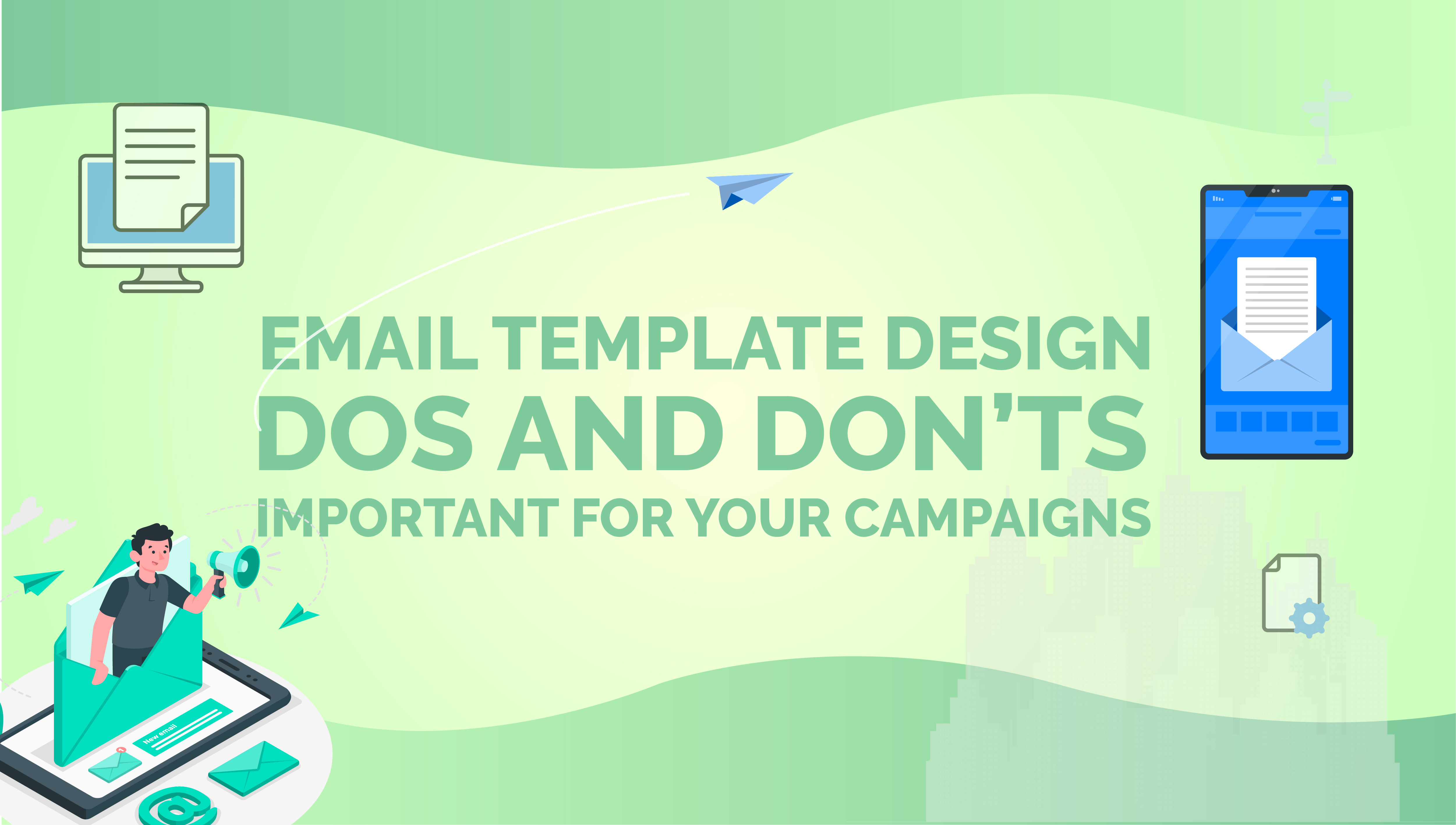 Email Template Design Dos and Don'ts Important for Your Campaigns