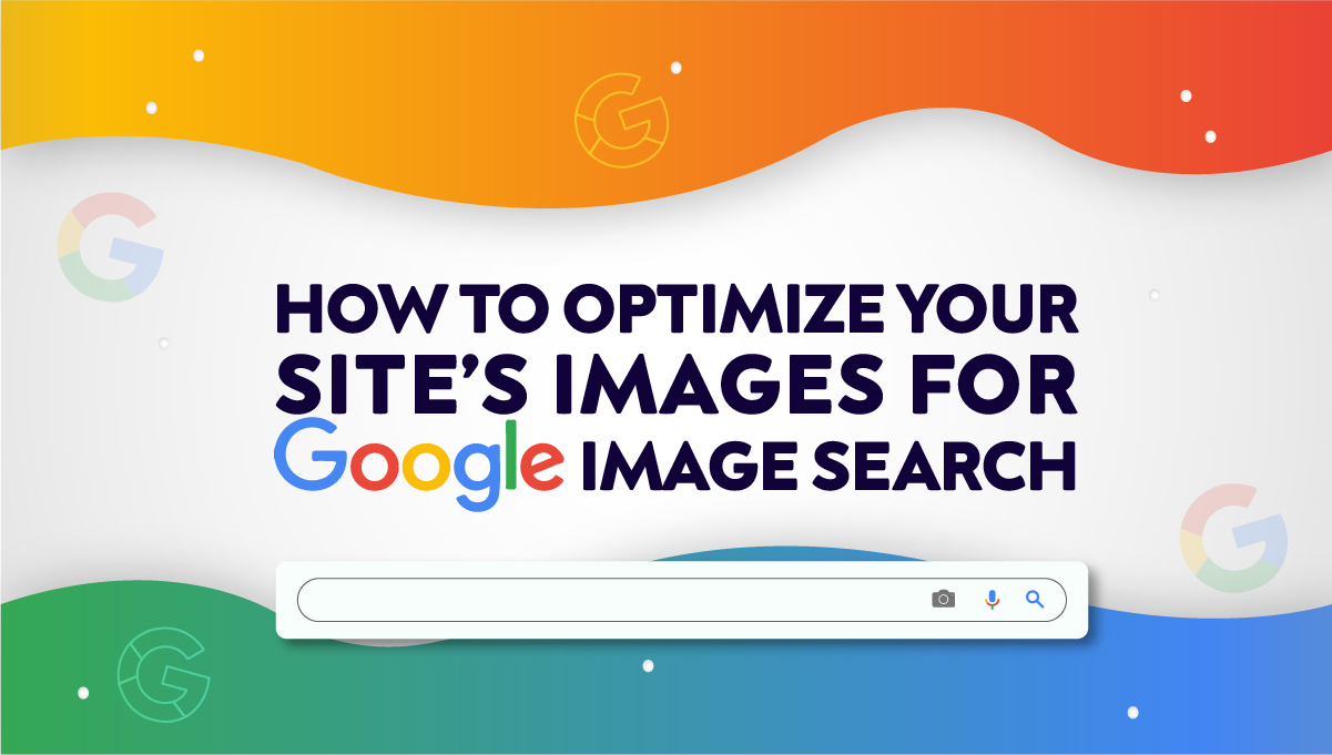 1621857993Templates_How-to-Optimize-Your-Sites-Images-For-Google-Image-Search