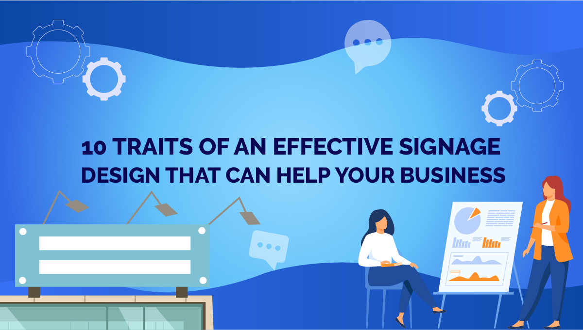 10 Traits Of An Effective Signage Design That Can Help Your Business...