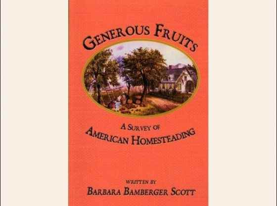 Generous Fruits, A Survey of American Homesteading