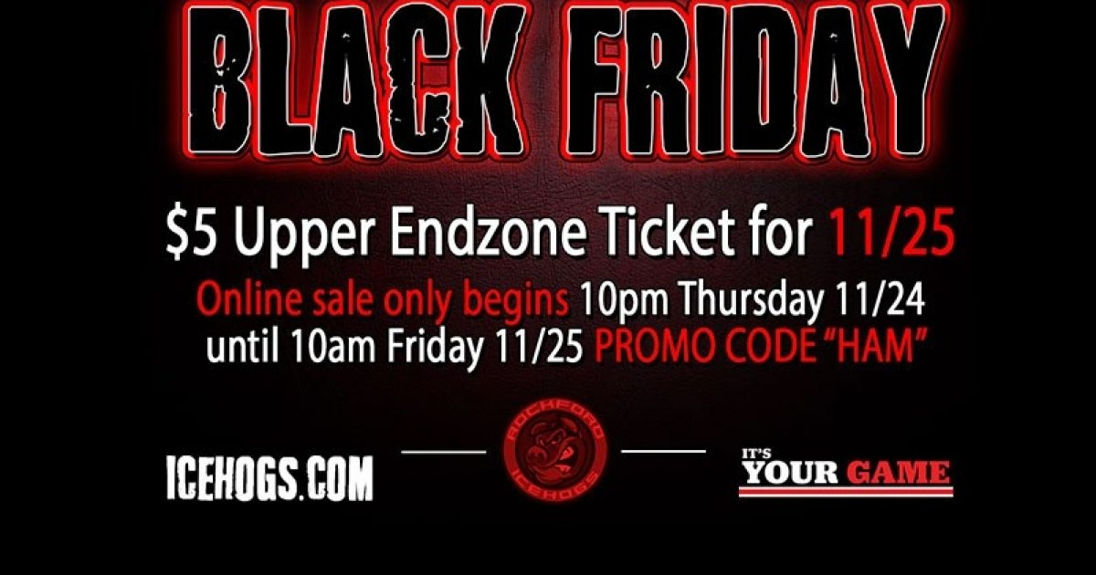 Rockford Icehogs Get 5 Tickets With Black Friday Special