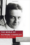 The World of Raymond Chandler - In his Own Words