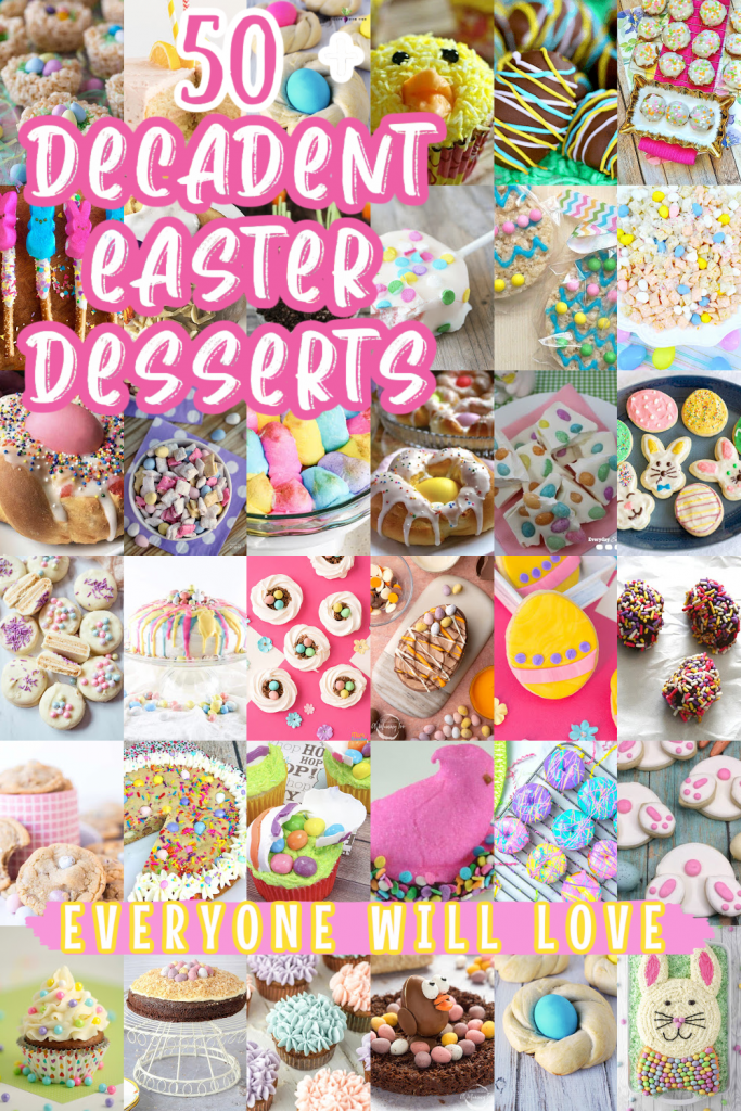 50 + Amazing Easter Desserts for the Whole Family