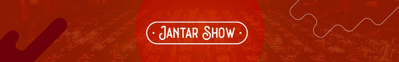 Jantar Show