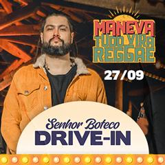 Senhor Boteco Drive in apresenta Maneva