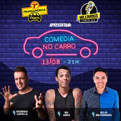 Transamérica Drive In apresenta Comédia no Carro Rodrigo Capella, Nil Agra