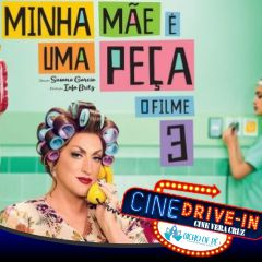 Cine Drive In Vera Cruz apresenta Minha Mãe é Uma Peça 3