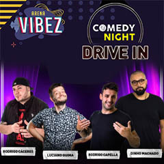 Arena Vibez Comedy Night Drive In com Rodrigo Cáceres, Luciano Guima e mais