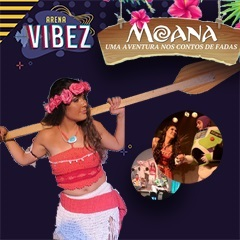 Drive In Arena Vibez com Moana