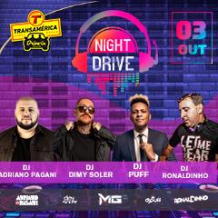 Night Drive com os DJs Adriano Pagani, Dimy Soler, Puff e Ronaldinho