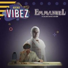 Drive In Arena Vibez com Emmanuel A luz de Chico Xavier