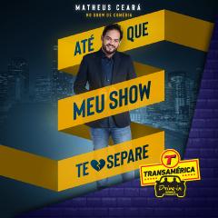 Transamérica Drive In apresenta Matheus Ceará em Até que meu show te separe