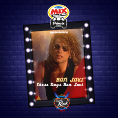 Mix Drive In apresenta Classic Rock com These Days Bon Jovi