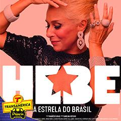 Transamérica Drive In apresenta Hebe a Estrela do Brasil