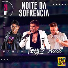 Noite da Sofrência com Tierry, Pablo e Acácio